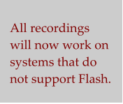 All recordings will now work on systems that do not support Flash.
